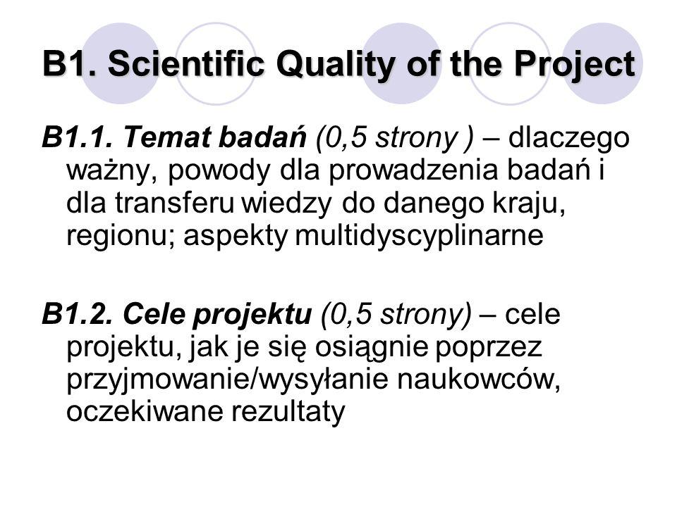B1. Scientific Quality of the Project B1.1. Temat badań (0,5 strony ) – dlaczego ważny, powody dla prowadzenia badań i dla transferu wiedzy do danego