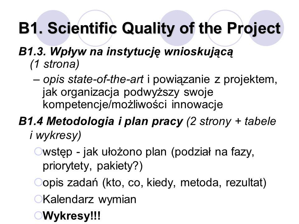 B1. Scientific Quality of the Project B1.3. Wpływ na instytucję wnioskującą (1 strona) – opis state-of-the-art i powiązanie z projektem, jak organizac
