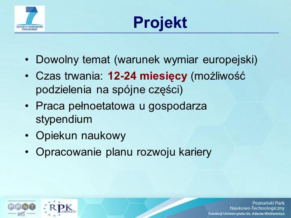 Projekt (2) Wykonywany w kraju gospodarza (w całości lub w głównej części) Możliwość podzielenia na kilka części, pod warunkiem, że da to się rozsądnie uzasadnić.