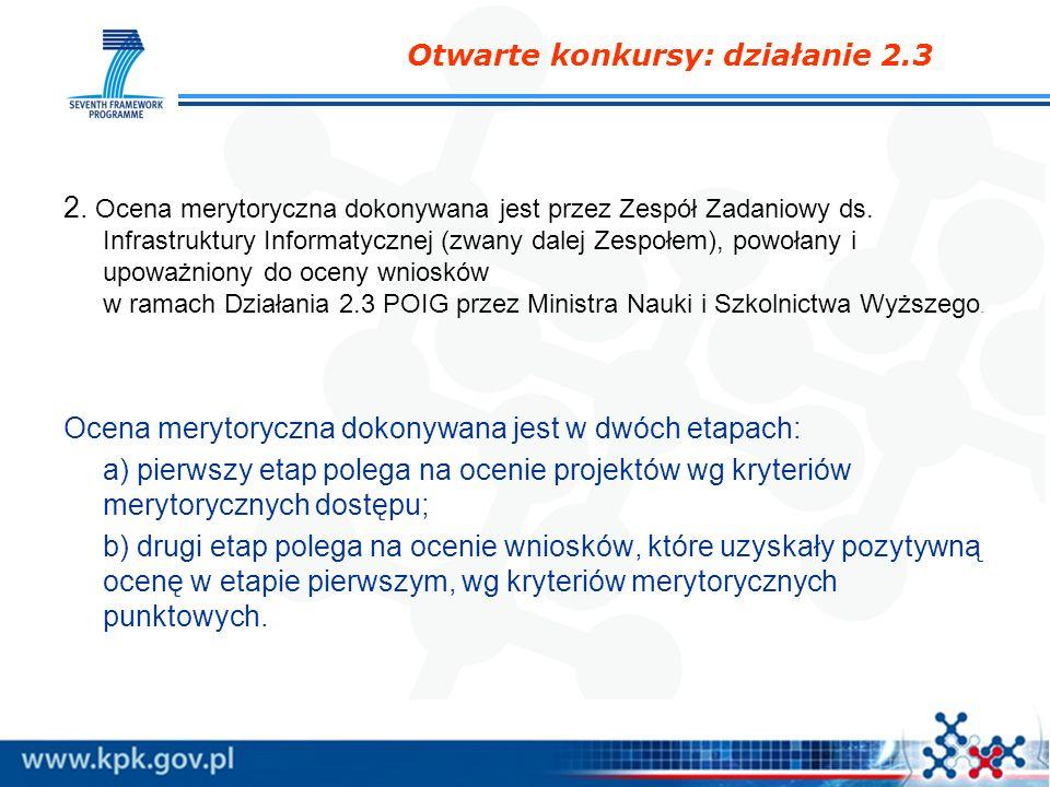 2. Ocena merytoryczna dokonywana jest przez Zespół Zadaniowy ds. Infrastruktury Informatycznej (zwany dalej Zespołem), powołany i upoważniony do oceny