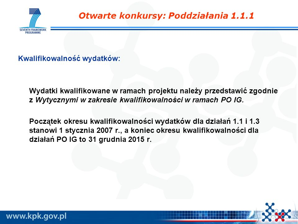 Kwalifikowalność wydatków: Wydatki kwalifikowane w ramach projektu należy przedstawić zgodnie z Wytycznymi w zakresie kwalifikowalności w ramach PO IG
