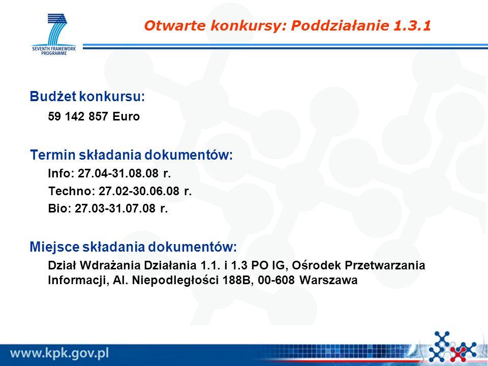 Budżet konkursu: 59 142 857 Euro Termin składania dokumentów: Info: 27.04-31.08.08 r. Techno: 27.02-30.06.08 r. Bio: 27.03-31.07.08 r. Miejsce składan