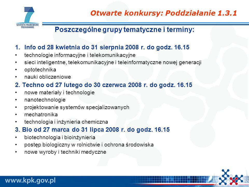 Poszczególne grupy tematyczne i terminy: 1.Info od 28 kwietnia do 31 sierpnia 2008 r. do godz. 16.15 technologie informacyjne i telekomunikacyjne siec