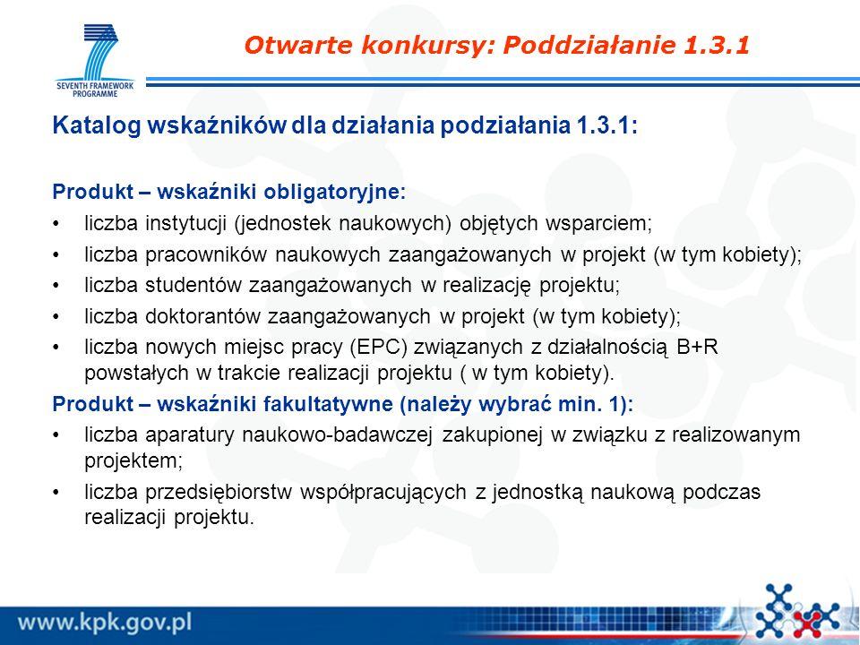 Katalog wskaźników dla działania podziałania 1.3.1: Produkt – wskaźniki obligatoryjne: liczba instytucji (jednostek naukowych) objętych wsparciem; lic