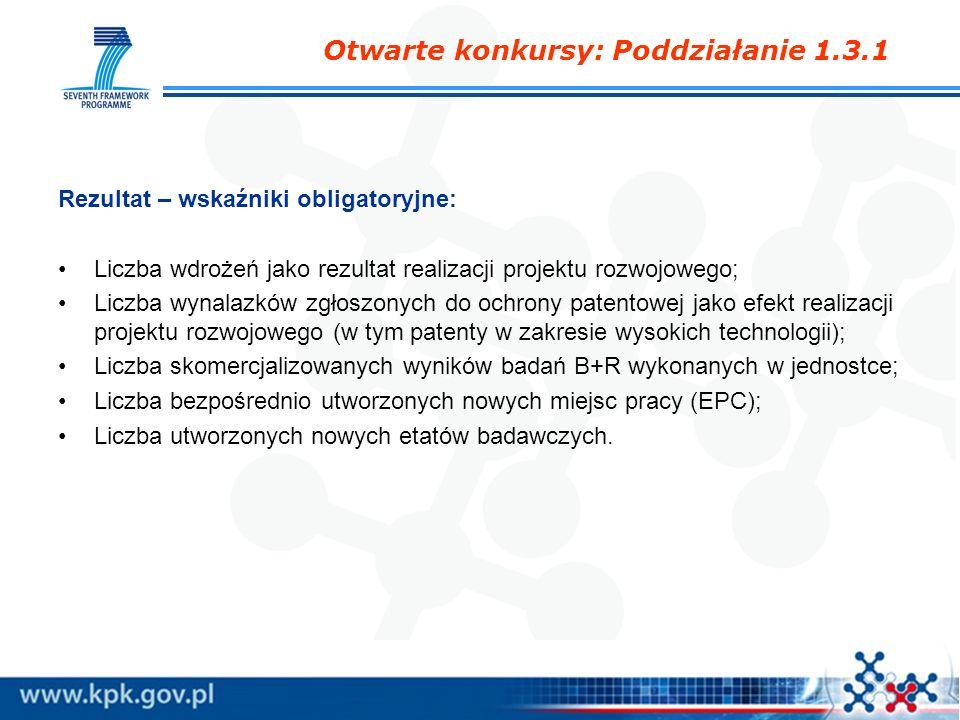Rezultat – wskaźniki obligatoryjne: Liczba wdrożeń jako rezultat realizacji projektu rozwojowego; Liczba wynalazków zgłoszonych do ochrony patentowej