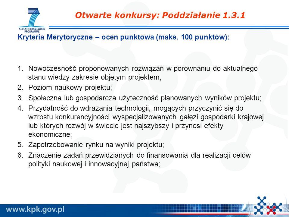 Kryteria Merytoryczne – ocen punktowa (maks. 100 punktów): 1.Nowoczesność proponowanych rozwiązań w porównaniu do aktualnego stanu wiedzy zakresie obj