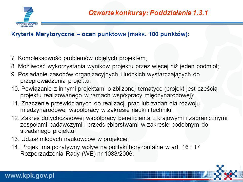 Kryteria Merytoryczne – ocen punktowa (maks. 100 punktów): 7. Kompleksowość problemów objętych projektem; 8. Możliwość wykorzystania wyników projektu