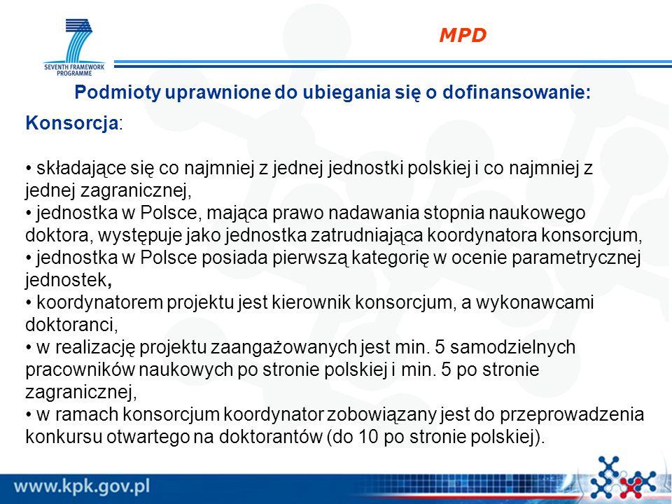 MPD Podmioty uprawnione do ubiegania się o dofinansowanie: Konsorcja: składające się co najmniej z jednej jednostki polskiej i co najmniej z jednej za