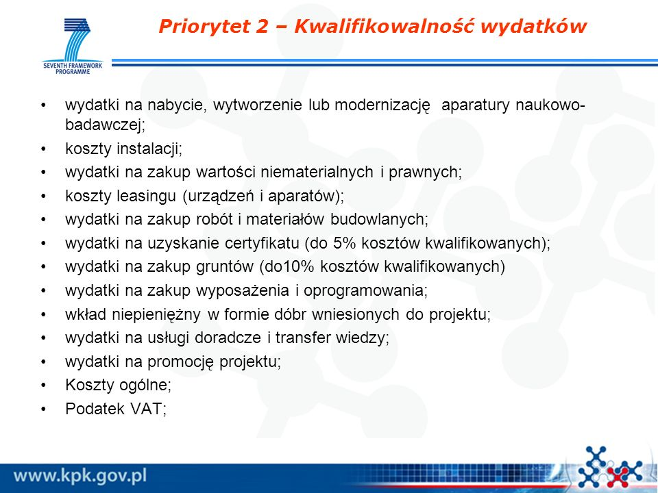 Priorytet 2 – Kwalifikowalność wydatków wydatki na nabycie, wytworzenie lub modernizację aparatury naukowo- badawczej; koszty instalacji; wydatki na z