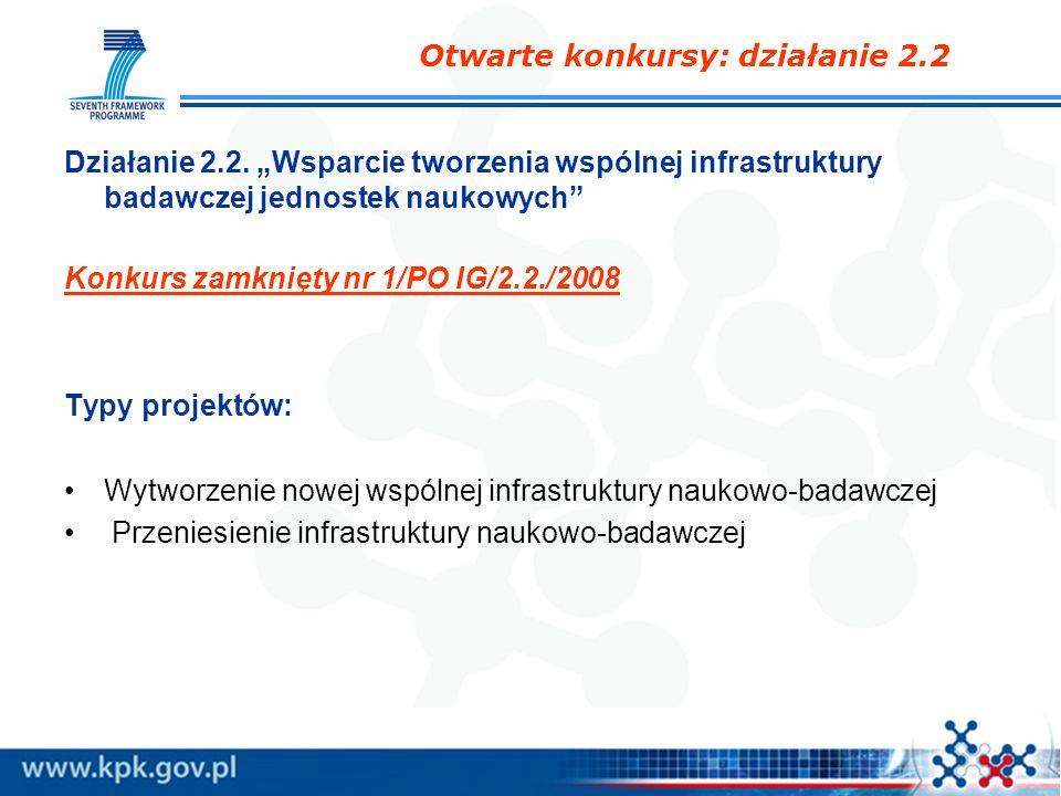 Otwarte konkursy: działanie 2.2 Działanie 2.2. Wsparcie tworzenia wspólnej infrastruktury badawczej jednostek naukowych Konkurs zamknięty nr 1/PO IG/2