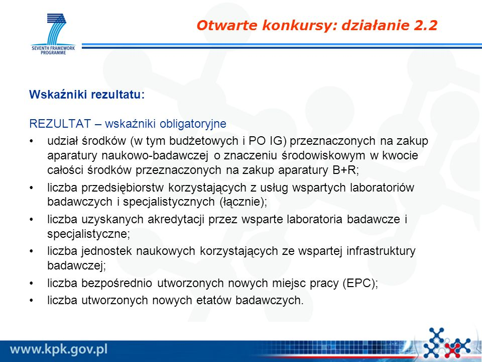 Wskaźniki rezultatu: REZULTAT – wskaźniki obligatoryjne udział środków (w tym budżetowych i PO IG) przeznaczonych na zakup aparatury naukowo-badawczej