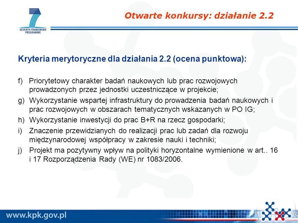 Kryteria merytoryczne dla działania 2.2 (ocena punktowa): f) Priorytetowy charakter badań naukowych lub prac rozwojowych prowadzonych przez jednostki