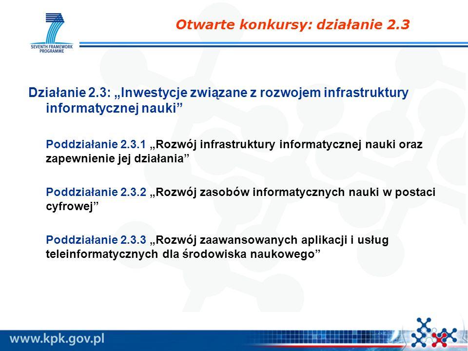 Działanie 2.3: Inwestycje związane z rozwojem infrastruktury informatycznej nauki Poddziałanie 2.3.1 Rozwój infrastruktury informatycznej nauki oraz z