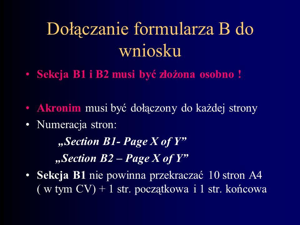 Dołączanie formularza B do wniosku Sekcja B1 i B2 musi być złożona osobno ! Akronim musi być dołączony do każdej strony Numeracja stron: Section B1- P