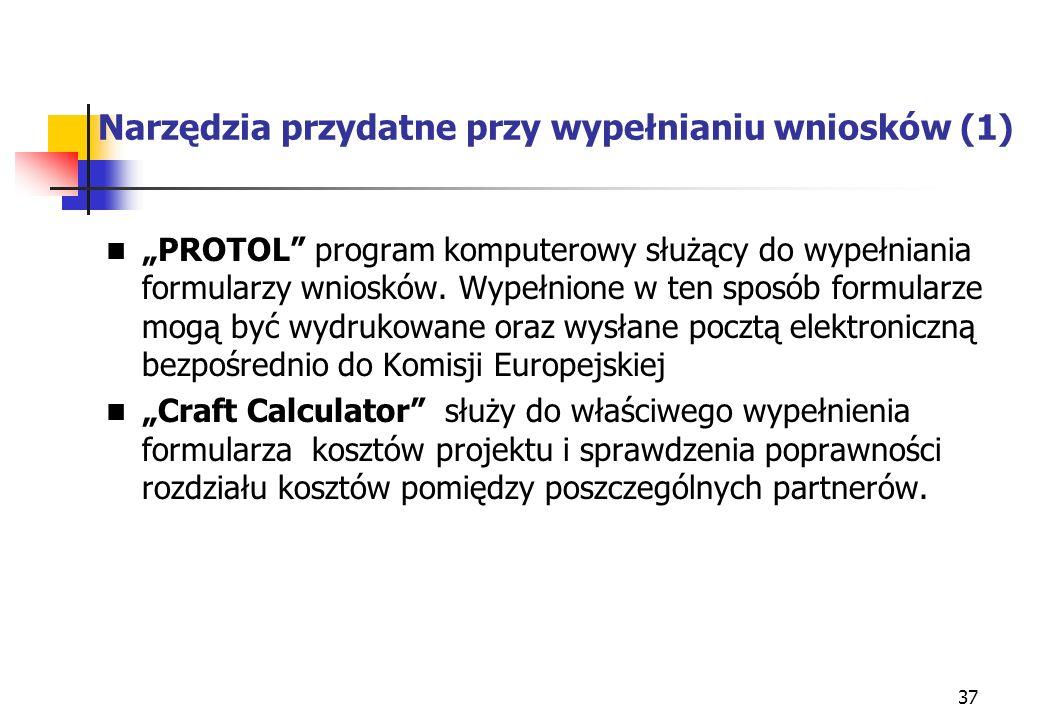 37 Narzędzia przydatne przy wypełnianiu wniosków (1) PROTOL program komputerowy służący do wypełniania formularzy wniosków.