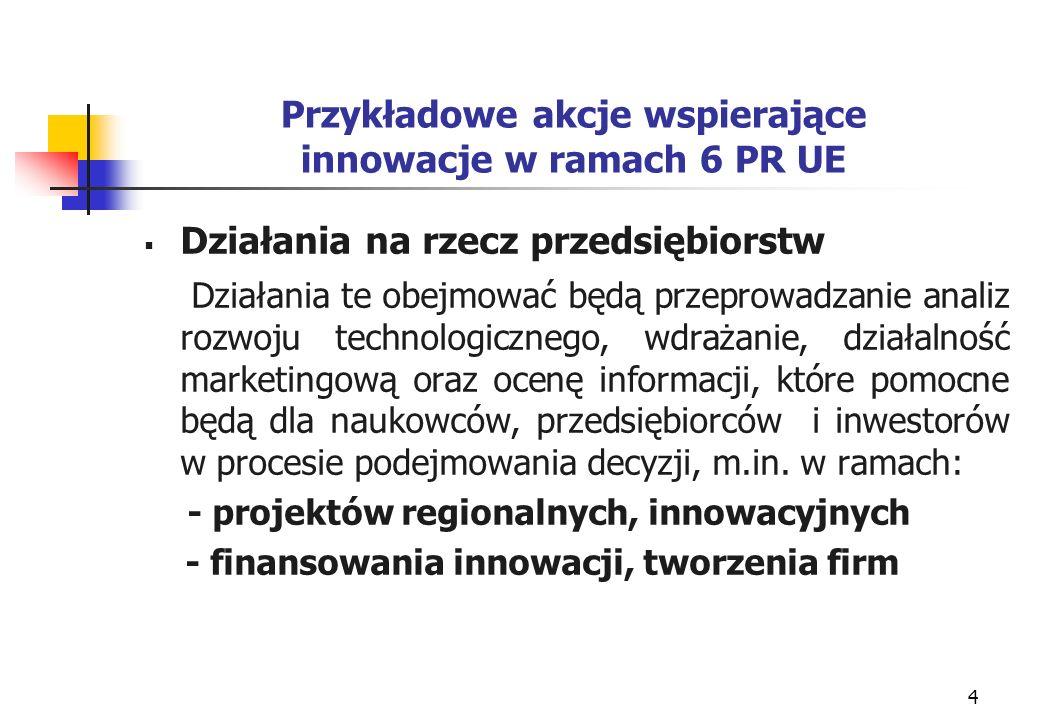 5 Pośrednie fundusze dla MŚP w ramach 6 PR UE MŚP jako podwykonawcy w projektach: badawczych zintegrowanych demonstracyjnych łączonych innowacyjnych