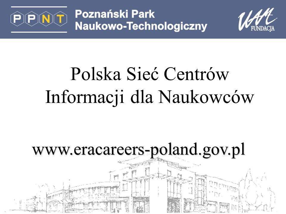Polska Sieć Centrów Informacji dla Naukowców www.eracareers-poland.gov.pl