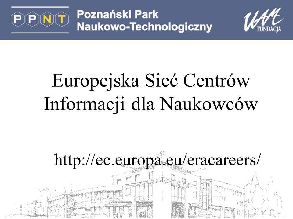 Europejska Sieć Centrów Informacji dla Naukowców http://ec.europa.eu/eracareers/