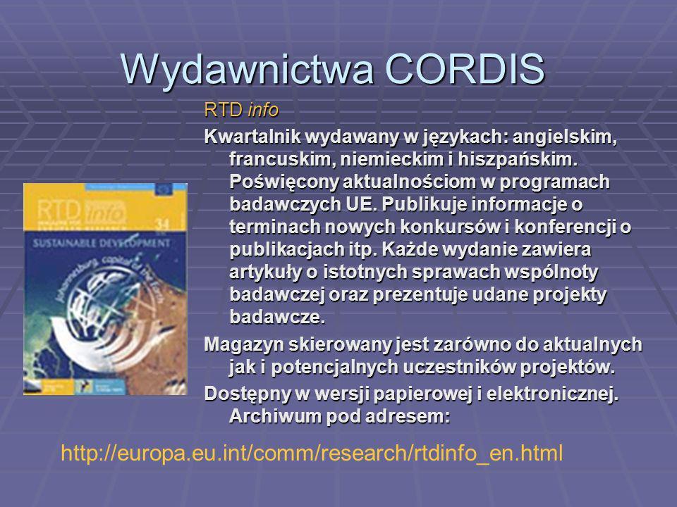 Wydawnictwa CORDIS RTD info Kwartalnik wydawany w językach: angielskim, francuskim, niemieckim i hiszpańskim.