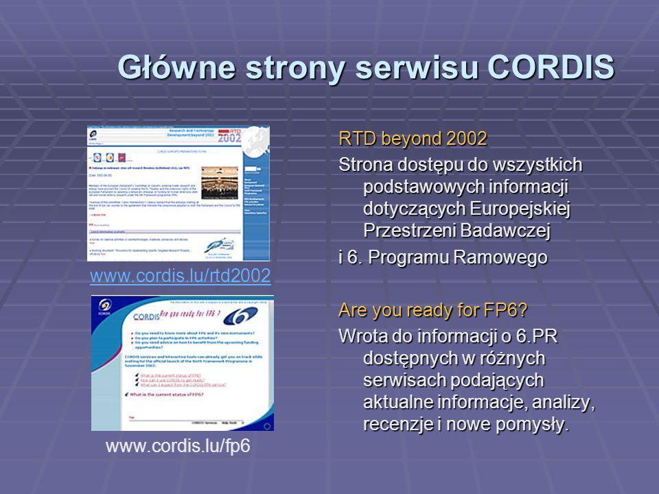 Ważne strony serwisu CORDIS General FP5web Serwice (1998-2002) Szczegółowa informacja w różnych aspektach 5.