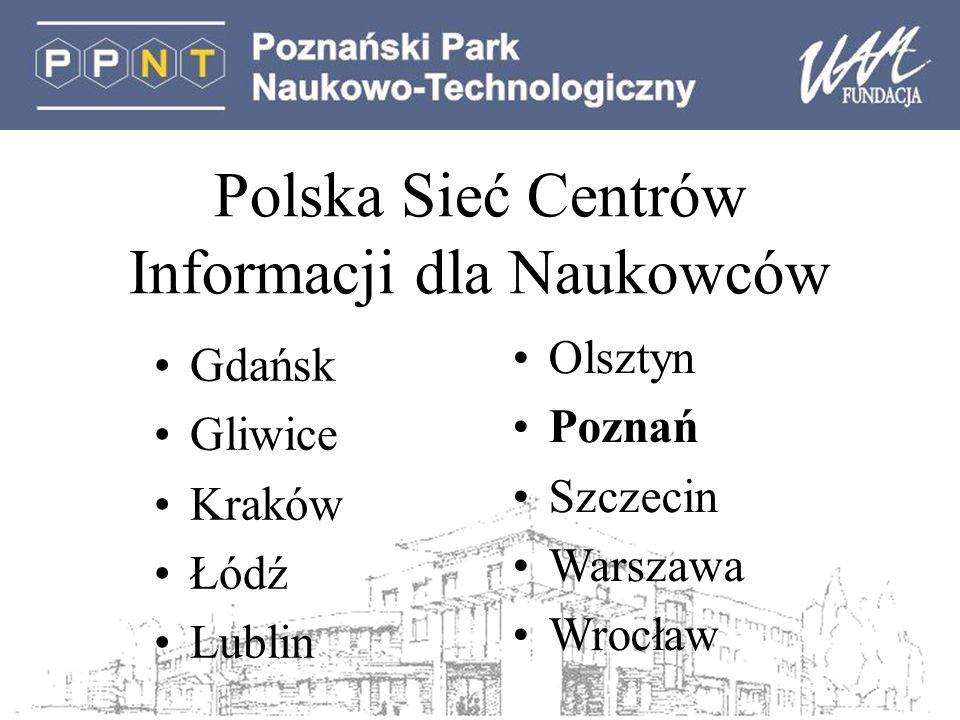 Polska Sieć Centrów Informacji dla Naukowców Gdańsk Gliwice Kraków Łódź Lublin Olsztyn Poznań Szczecin Warszawa Wrocław