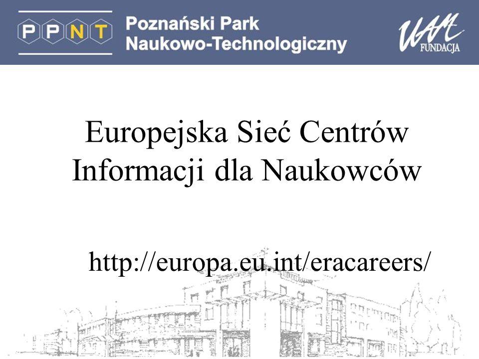 Europejska Sieć Centrów Informacji dla Naukowców http://europa.eu.int/eracareers/