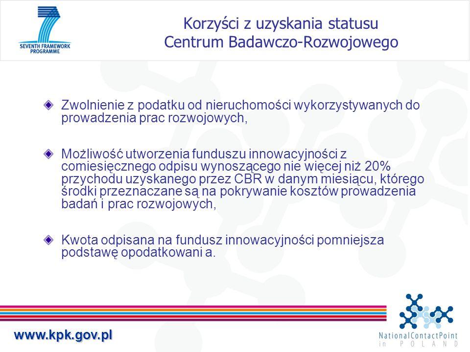 www.kpk.gov.pl Korzyści z uzyskania statusu Centrum Badawczo-Rozwojowego Zwolnienie z podatku od nieruchomości wykorzystywanych do prowadzenia prac ro