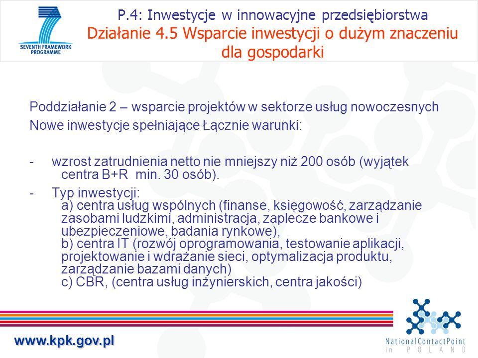 www.kpk.gov.pl P.4: Inwestycje w innowacyjne przedsiębiorstwa Działanie 4.5 Wsparcie inwestycji o dużym znaczeniu dla gospodarki Poddziałanie 2 – wspa