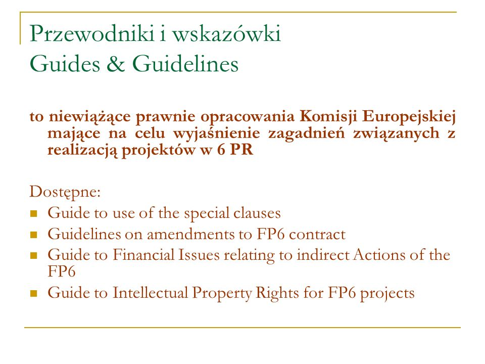 Zagadnienia własności intelektualnej Zasady poufności Własność rezultatów projektu Ochrona rezultatów Wykorzystanie komercyjne rezultatów Prawa dostępu Pre-existing know-how wykluczone z użycia w projekcie
