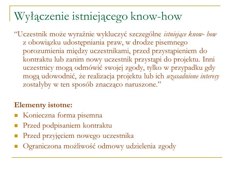 Wyłączenie istniejącego know-how Uczestnik może wyraźnie wykluczyć szczególne istniejące know- how z obowiązku udostępniania praw, w drodze pisemnego