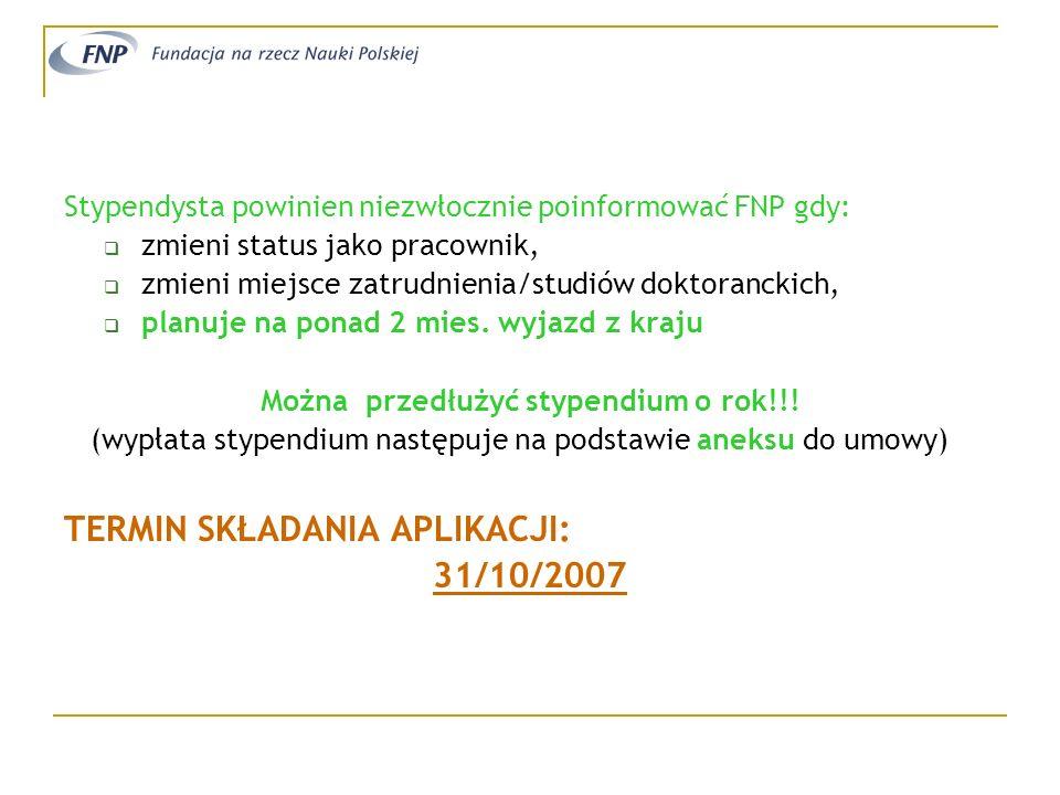 Stypendysta powinien niezwłocznie poinformować FNP gdy: zmieni status jako pracownik, zmieni miejsce zatrudnienia/studiów doktoranckich, planuje na po