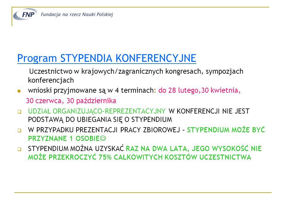 Program STYPENDIA KONFERENCYJNE Uczestnictwo w krajowych/zagranicznych kongresach, sympozjach konferencjach wnioski przyjmowane są w 4 terminach: do 2