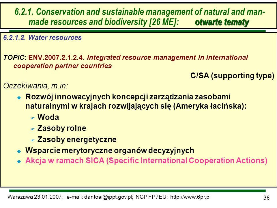 Warszawa 23.01.2007; e-mail: dantosi@ippt.gov.pl; NCP FP7EU; http://www.6pr.pl 36 6.2. Zrównoważone zarządzanie zasobami – otwarte tematy 6.2.1.2. Wat