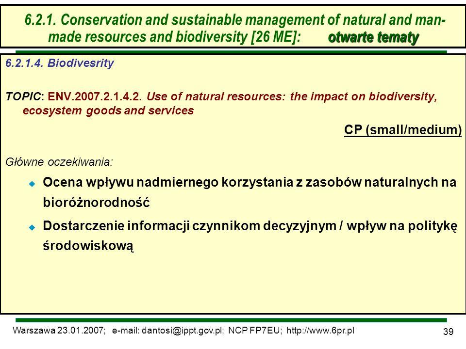 Warszawa 23.01.2007; e-mail: dantosi@ippt.gov.pl; NCP FP7EU; http://www.6pr.pl 39 6.2. Zrównoważone zarządzanie zasobami – otwarte tematy 6.2.1.4. Bio