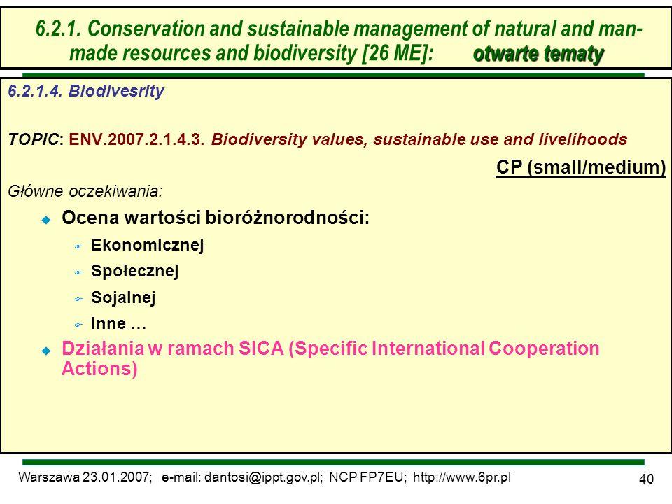 Warszawa 23.01.2007; e-mail: dantosi@ippt.gov.pl; NCP FP7EU; http://www.6pr.pl 40 6.2. Zrównoważone zarządzanie zasobami – otwarte tematy 6.2.1.4. Bio