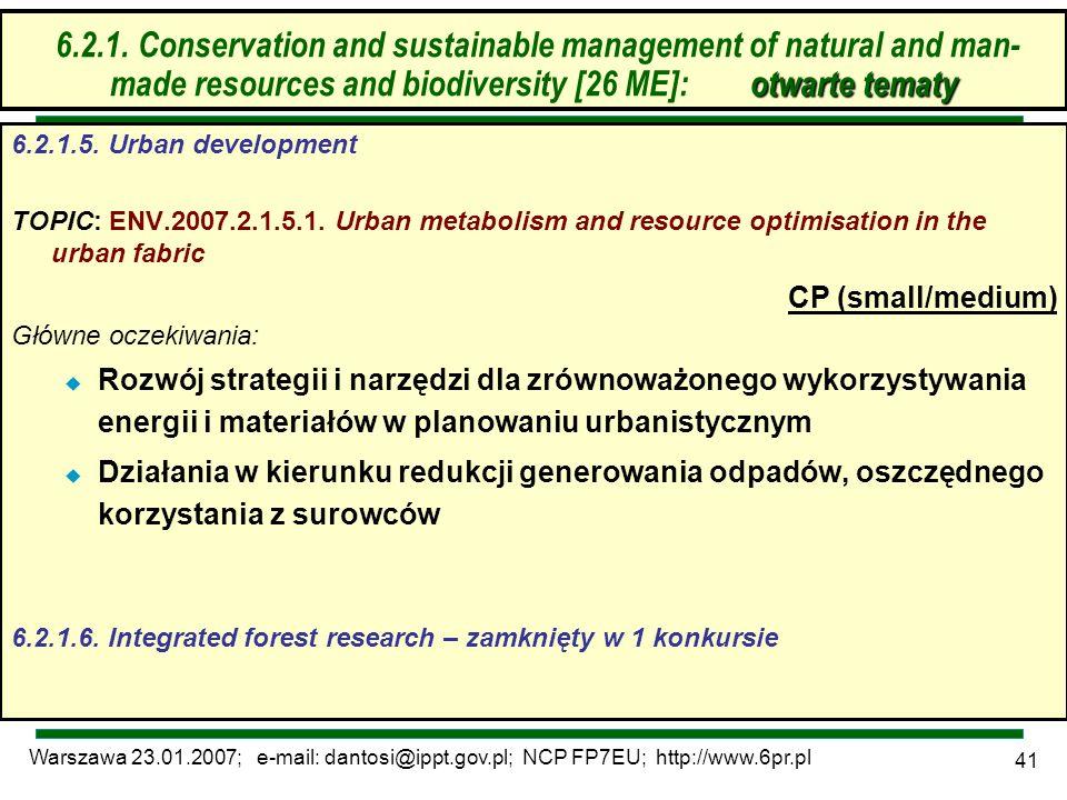 Warszawa 23.01.2007; e-mail: dantosi@ippt.gov.pl; NCP FP7EU; http://www.6pr.pl 41 6.2. Zrównoważone zarządzanie zasobami – otwarte tematy 6.2.1.5. Urb