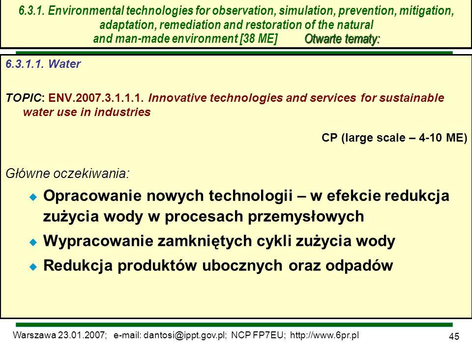 Warszawa 23.01.2007; e-mail: dantosi@ippt.gov.pl; NCP FP7EU; http://www.6pr.pl 45 Otwarte tematy: 6.3.1. Environmental technologies for observation, s