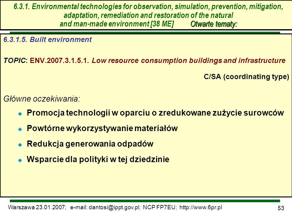 Warszawa 23.01.2007; e-mail: dantosi@ippt.gov.pl; NCP FP7EU; http://www.6pr.pl 53 6.3. Technologie środowiskowe – otwarte tematy 6.3.1.5. Built enviro