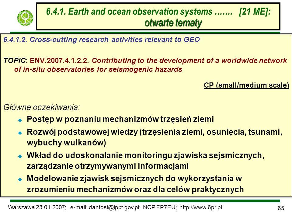 Warszawa 23.01.2007; e-mail: dantosi@ippt.gov.pl; NCP FP7EU; http://www.6pr.pl 65 otwarte tematy 6.4.1. Earth and ocean observation systems ……. [21 ME