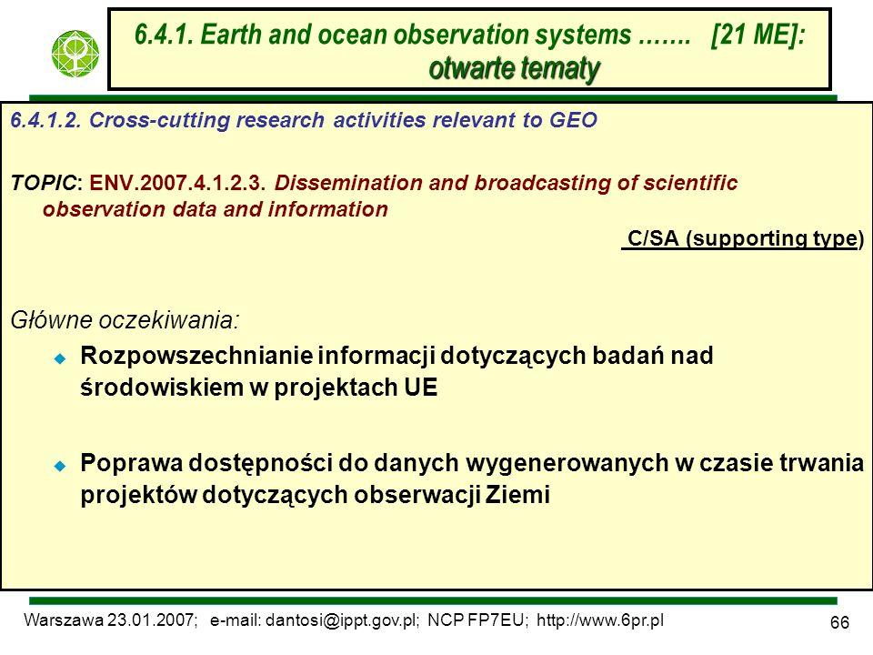 Warszawa 23.01.2007; e-mail: dantosi@ippt.gov.pl; NCP FP7EU; http://www.6pr.pl 66 otwarte tematy 6.4.1. Earth and ocean observation systems ……. [21 ME