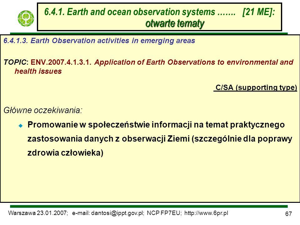 Warszawa 23.01.2007; e-mail: dantosi@ippt.gov.pl; NCP FP7EU; http://www.6pr.pl 67 otwarte tematy 6.4.1. Earth and ocean observation systems ……. [21 ME