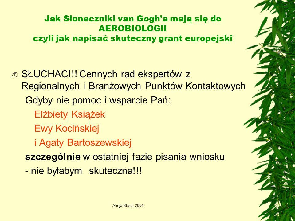 Alicja Stach 2004 Jak Słoneczniki van Gogha mają się do AEROBIOLOGII czyli jak napisać skuteczny grant europejski SŁUCHAC!!.