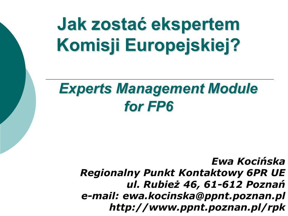 Zaproszenie dla indywidualnych ekspertów oraz dla instytucji i innych organizacji Baza niezależnych ekspertów mogących pomóc KE w jej pracach związanych z 6 PR