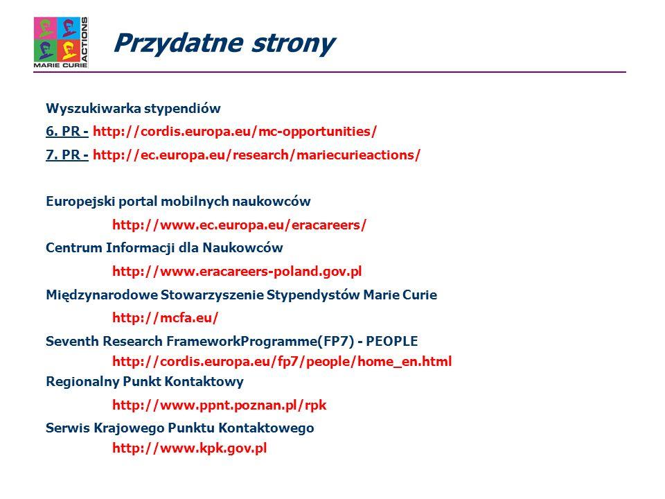 Wyszukiwarka stypendiów 6. PR - http://cordis.europa.eu/mc-opportunities/ 7.