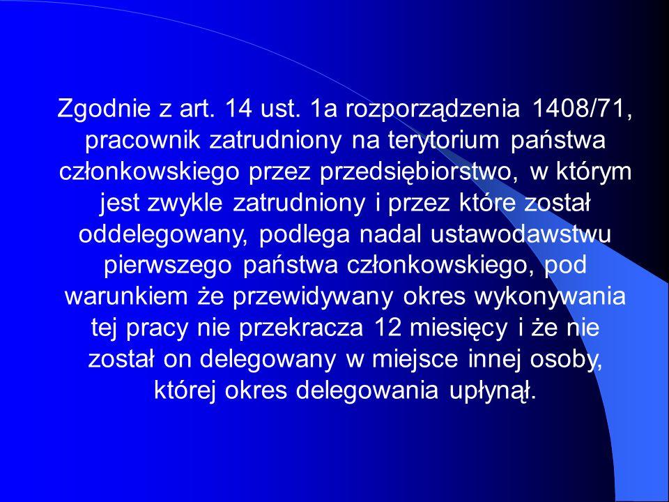 Zgodnie z art. 14 ust. 1a rozporządzenia 1408/71, pracownik zatrudniony na terytorium państwa członkowskiego przez przedsiębiorstwo, w którym jest zwy