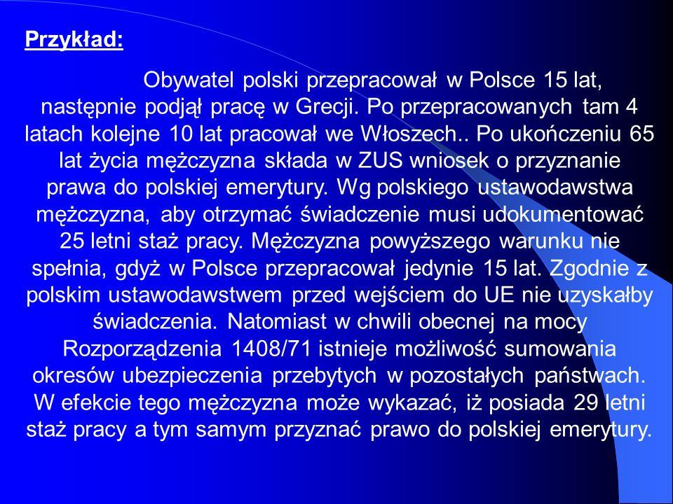 Przykład: Obywatel polski przepracował w Polsce 15 lat, następnie podjął pracę w Grecji. Po przepracowanych tam 4 latach kolejne 10 lat pracował we Wł