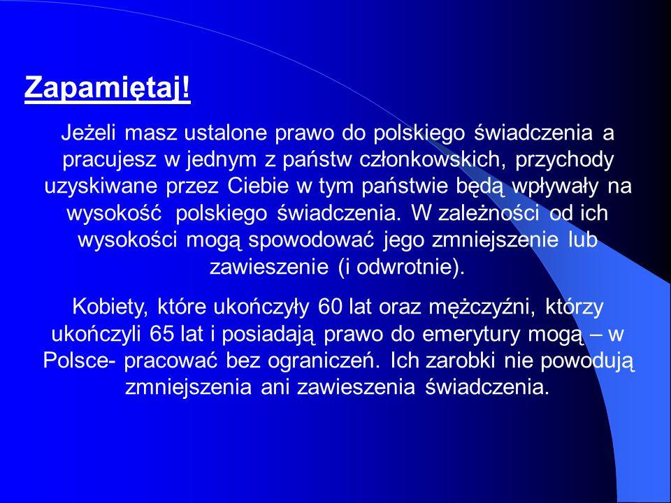 Zapamiętaj! Jeżeli masz ustalone prawo do polskiego świadczenia a pracujesz w jednym z państw członkowskich, przychody uzyskiwane przez Ciebie w tym p
