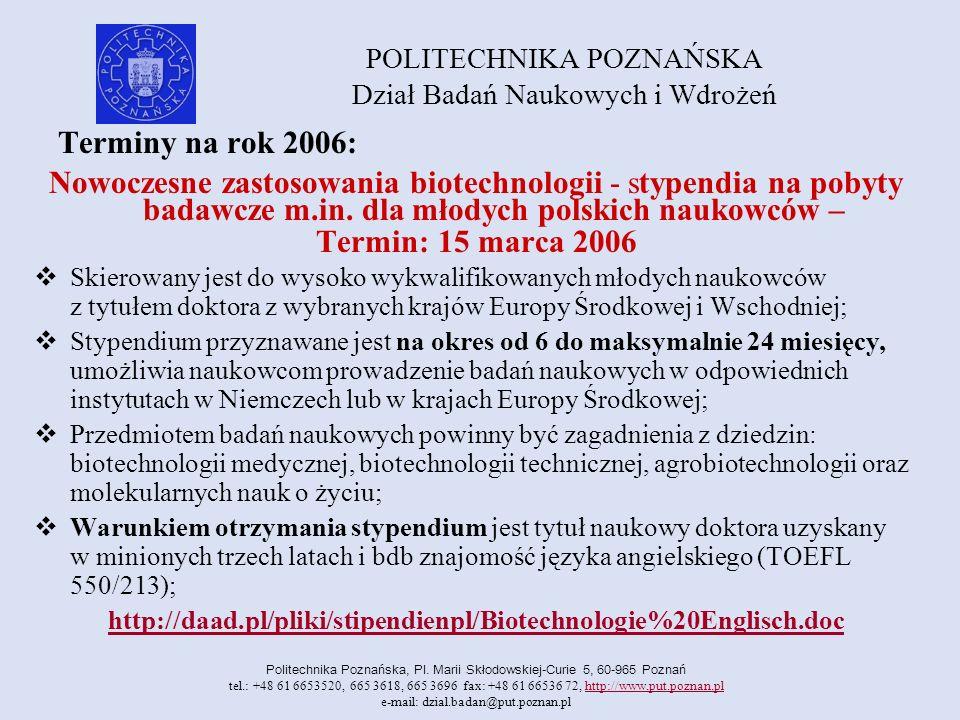 POLITECHNIKA POZNAŃSKA Dział Badań Naukowych i Wdrożeń Politechnika Poznańska, Pl. Marii Skłodowskiej-Curie 5, 60-965 Poznań tel.: +48 61 6653520, 665