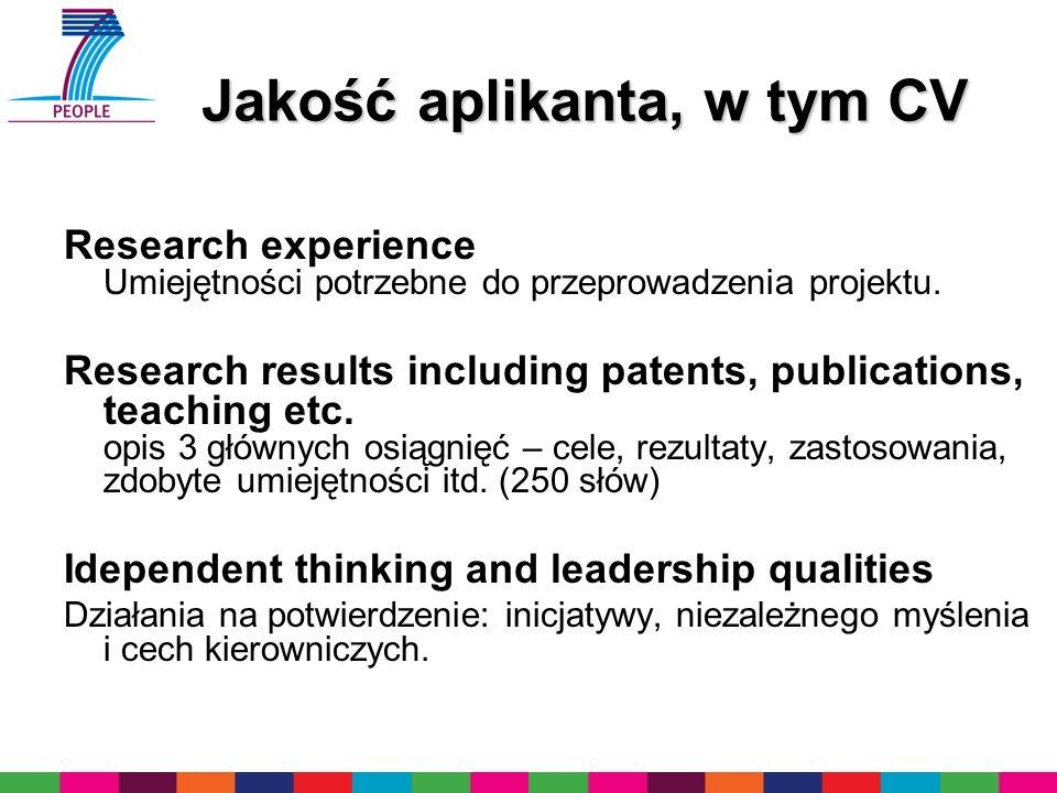 Jakość aplikanta, w tym CV Research experience Umiejętności potrzebne do przeprowadzenia projektu. Research results including patents, publications, t