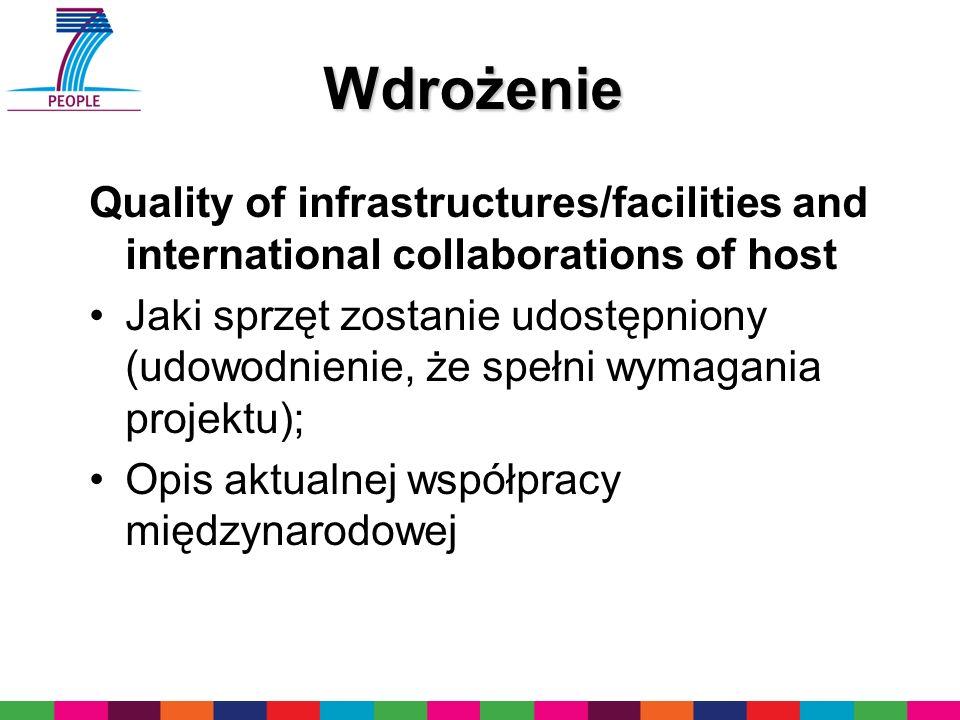 Wdrożenie Quality of infrastructures/facilities and international collaborations of host Jaki sprzęt zostanie udostępniony (udowodnienie, że spełni wy